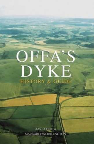 Offa's Dyke: History and Guide by David Hill