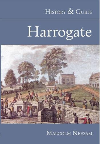 Harrogate History & Guide by Malcolm Neesam