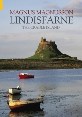 Lindisfarne: The Cradle Island by Magnus Magnusson