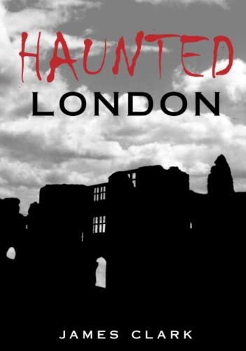 Haunted London by James Clark