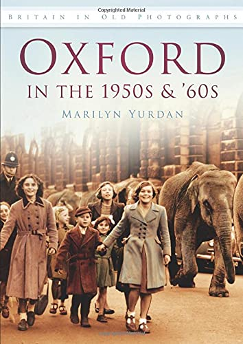 Oxford in the 1950s and '60s by Marilyn Yurdan