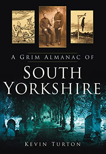 A Grim Almanac of South Yorkshire by Kevin Turton