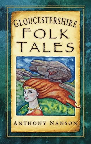 Gloucestershire Folk Tales by Anthony Nanson