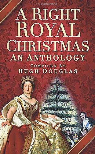 A Right Royal Christmas: An Anthology by Hugh Douglas