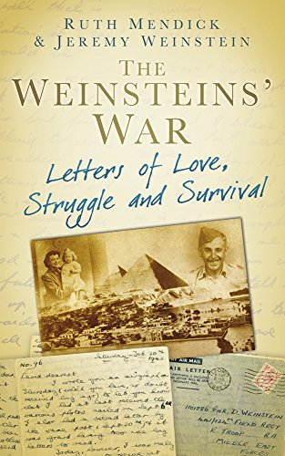 The Weinstein's War: Letters of Love, Struggle and Survival by Ruth Mendick