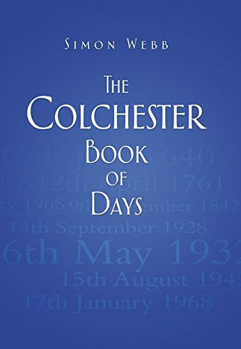 The Colchester Book of Days by Simon Webb