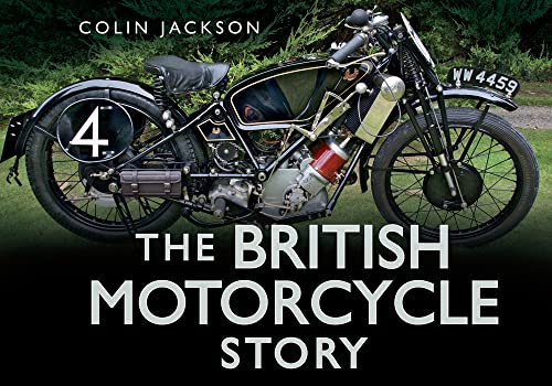 The British Motorcycle Story by Colin Jackson