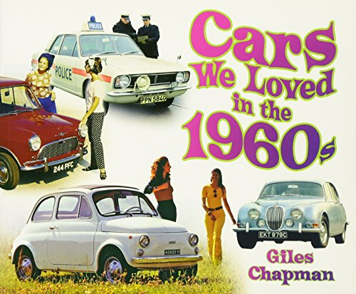 Cars We Loved in the 1960s by Giles Chapman