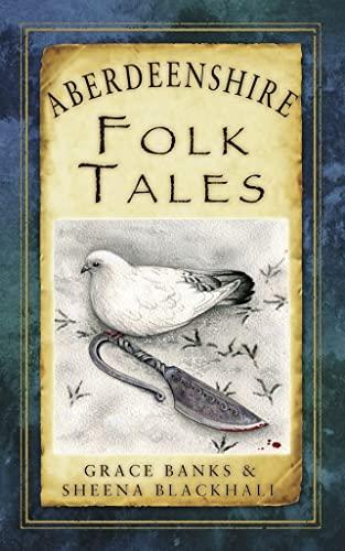 Aberdeenshire Folk Tales by Grace Banks