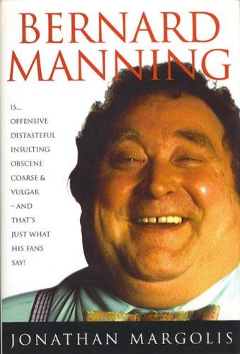 Bernard Manning: A Biography by Jonathan Margolis