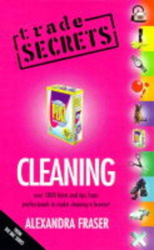 """""""Trade Secrets"""": Cleaning by Alexandra Fraser"""