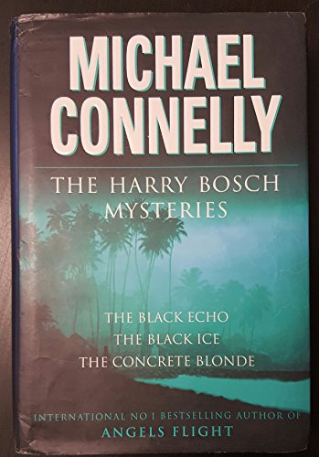 The Harry Bosch Novels: Volume 1: The Black Echo, The Black Ice, The Concrete Blonde