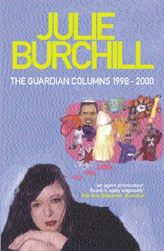 The Guardian Columns 1998-2000 by Julie Birchill