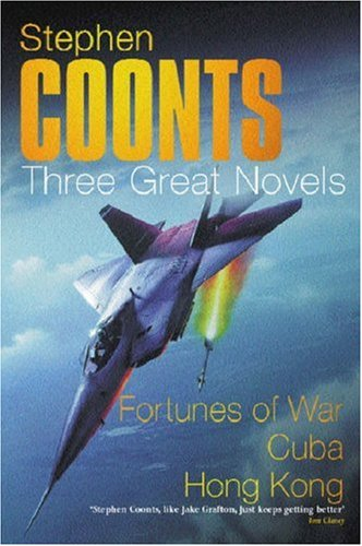 """Three Great Novels: """"Fortunes of War"""", """"Cuba"""", """"Hong Kong"""" by Stephen Coonts"""