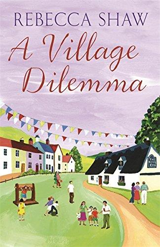 A Village Dilemma by Rebecca Shaw