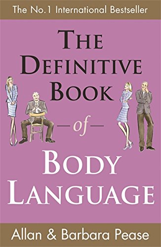 The Definitive Book of Body Language: How to Read Others' Attitudes by Their Gestures by Allan Pease