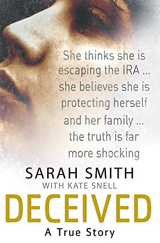 Deceived: A True Story by Sarah Smith
