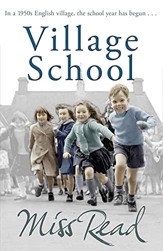 The Village School by Miss Read