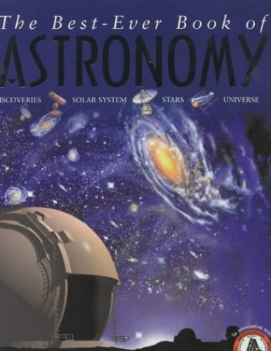 The Best-Ever Book of Astronomy by Carole Stott