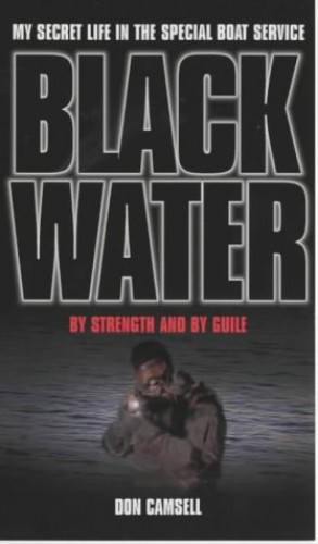 Black Water: By Strength and by Guile by Don Camsell