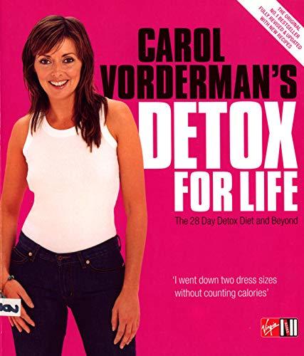 Carol Vorderman's Detox for Life: The 28 Day Detox Diet and Beyond by Carol Vorderman