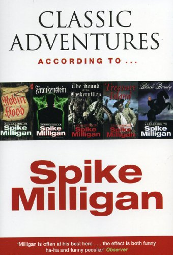 Classic Adventures According to Spike Milligan by Spike Milligan