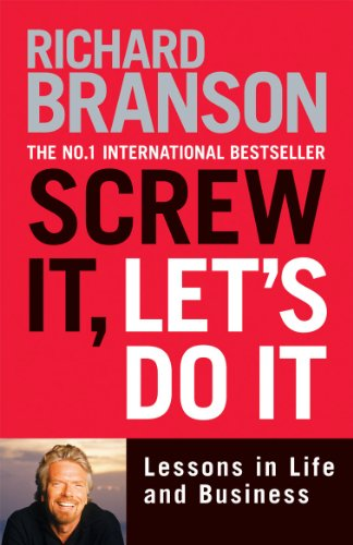 Screw it, Let's Do it: Lessons in Life and Business by Sir Richard Branson