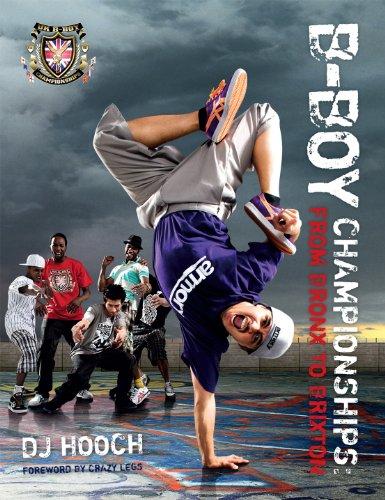 B-Boy Championships: From Bronx to Brixton by DJ Hooch