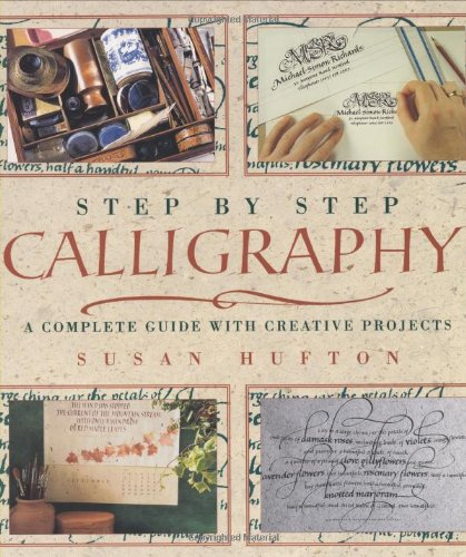 Step By Step Calligraphy A Complete Guide With Creative