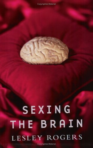 Sexing the Brain by Lesley J. Rogers