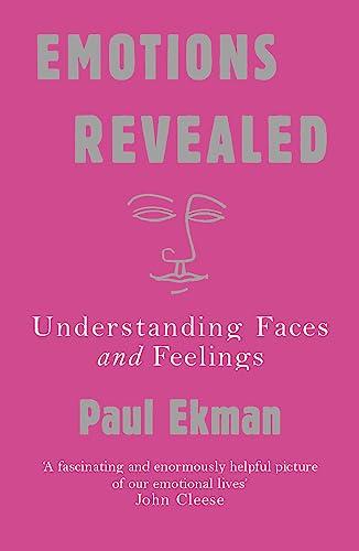 Emotions Revealed: Understanding Faces and Feelings by Paul Ekman