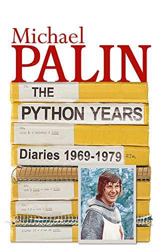 The Python Years: Diaries 1969-1979: Volume One by Michael Palin