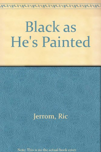Black as He's Painted by Ric Jerrom