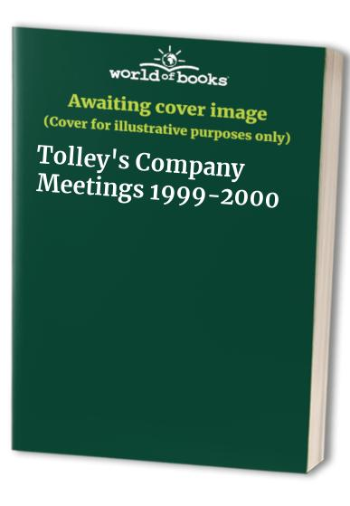 Tolley's Company Meetings: 1999-2000 by