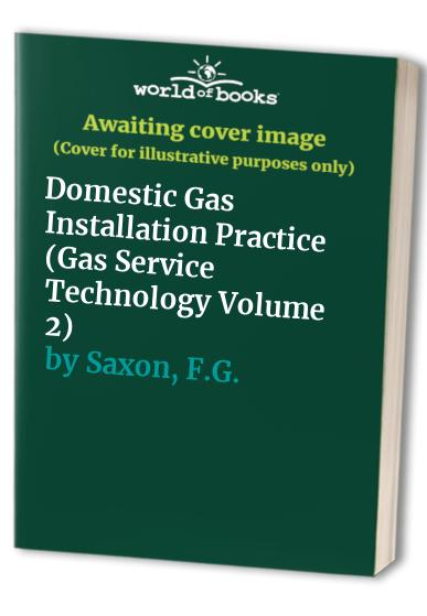 Domestic Gas Installation Practice (Gas Service Technology Volume 2)