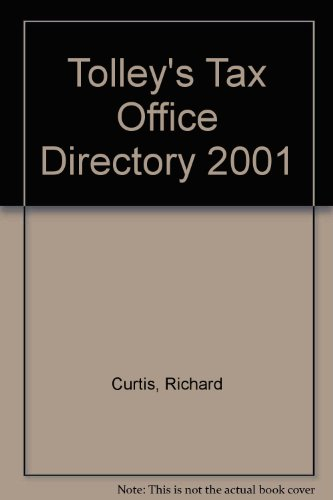 Tolley's Tax Office Directory: 2001 by Richard Curtis
