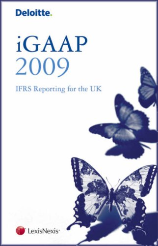 Deloitte iGAAP: IFRS Reporting for the UK: 2009 by