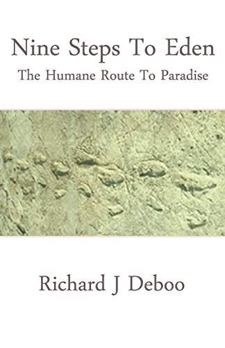 Nine Steps to Eden: The Humane Route to Paradise by Richard J. Deboo