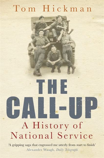 The Call-up: A History of National Service by Tom Hickman
