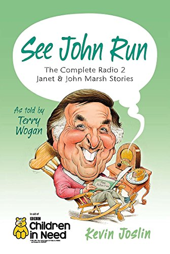See John Run: The Complete Radio 2 Janet and John Marsh Stories as Told by Terry Wogan by Kevin Joslin