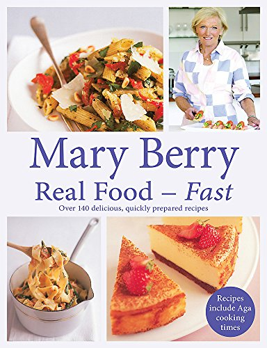 Real Food - Fast by Mary Berry