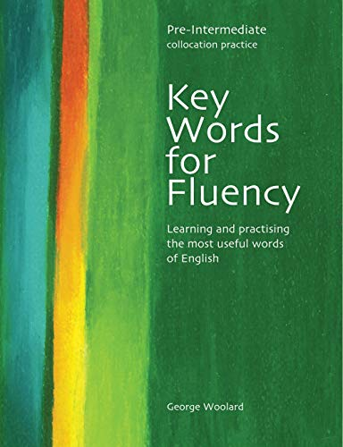 Key Words For Fluency Pre-Intermediate: Learning and Practising the Most Useful Words of English by George C. Woolard