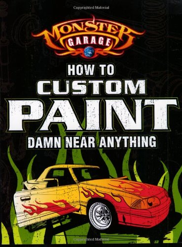 How to Custom Paint Damn Near Anything by Lee Klancher
