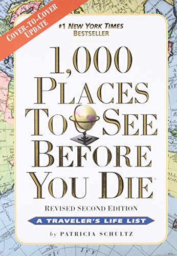 1000 Places to See Before You Die by Patricia Schultz