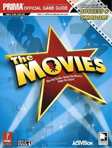 The Movies: The Official Strategy Guide by G. Kramer