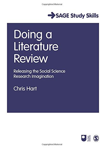 Doing a Literature Review: Releasing the Social Science Research Imagination by Chris Hart