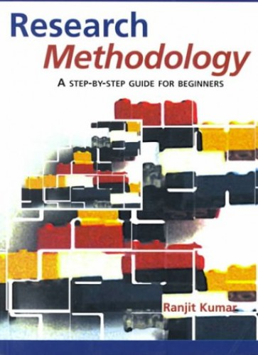 Research Methodology: A Step by Step Guide for Beginners by Ranjit Kumar