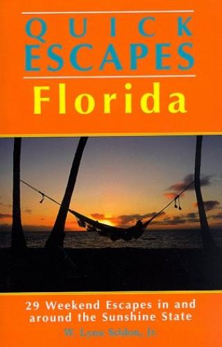 Quick Escapes: Florida by W.Lynn Seldon