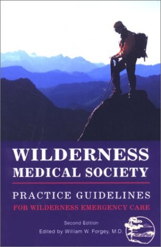 Wilderness Medical Society Practice Guidelines, 2nd by Wilderness Medical Society