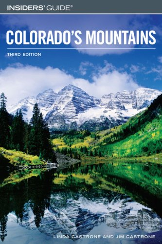 Insiders' Guide to Colorado's Mountains, 3rd by Linda Castrone